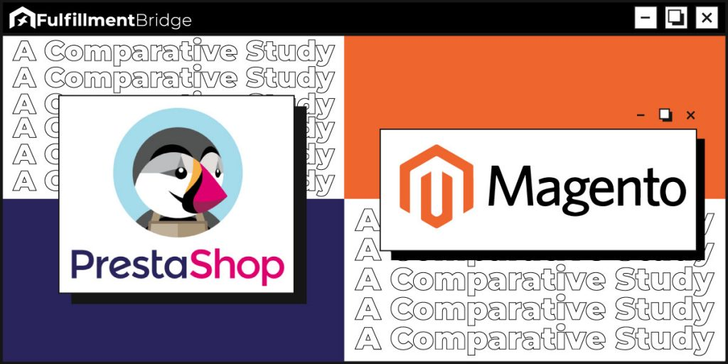 PrestaShop Vs Magento: A Comparative Study